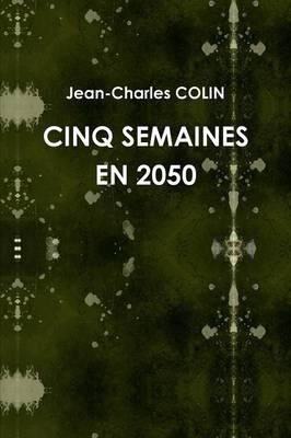 Cinq Semaines En 2050 (Paperback)