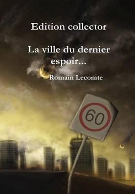 La Ville Du Dernier Espoir... Edition Collector (Hardback)