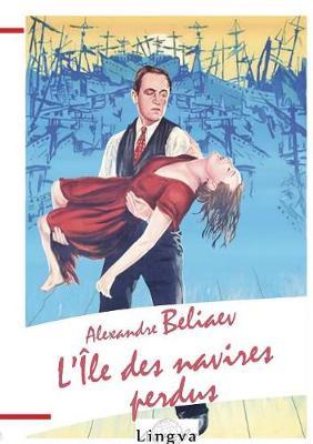 L'Ile Des Navires Perdus (Paperback)