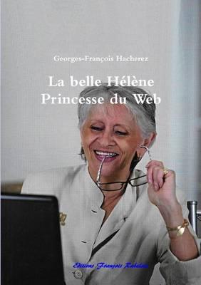 La Belle Helene Princesse Du Web (Paperback)