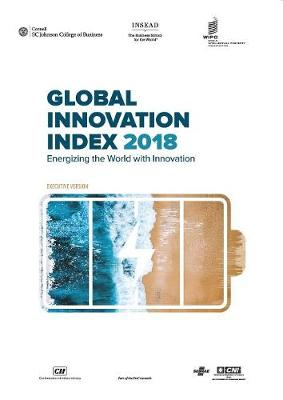 The Global Innovation Index 2018: Energizing the World with Innovation (Paperback)