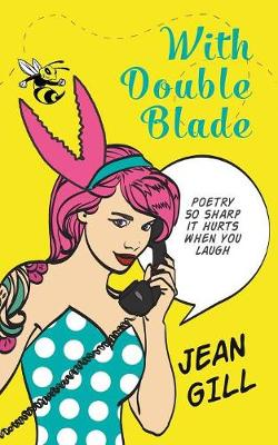 With Double Blade: poetry so sharp it hurts when you laugh (Paperback)