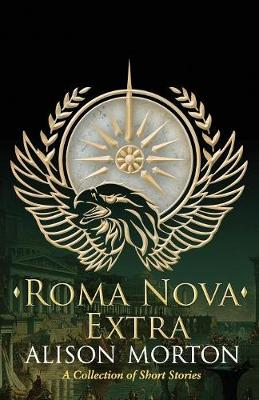 Roma Nova Extra: A Collection of Short Stories - Roma Nova Thriller 8 (Paperback)