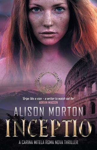 Inceptio: A Carina Mitela Roma Nova thriller - Roma Nova Thriller 1 (Paperback)