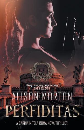 Perfiditas: A Carina Mitela Roma Nova thriller - Roma Nova Thriller (Paperback)