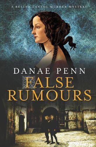 False Rumours: A Belina Lansac Murder Mystery - Belina Lansac Murder Mysteries 1 (Paperback)