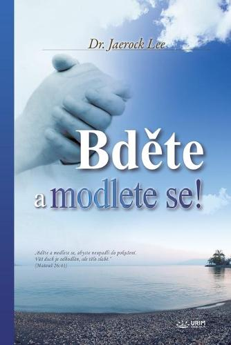 Bděte a Modlete Se!: Keep Watching and Praying (Czech Edition) (Paperback)