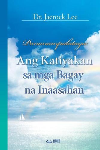 Pananampalataya: Ang Katiyakan Sa MGA Bagay Na Inaasahan _ the Assurance of Things Hoped for (Taglaog Edition) (Paperback)