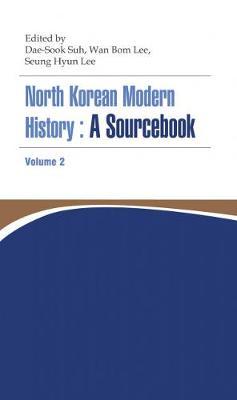 North Korean Modern History: A Sourcebook Volume 2 (Paperback)