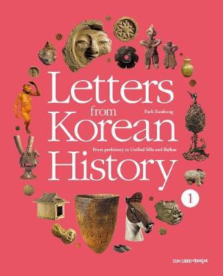 Letters From Korean History- Prehistory (Paperback)