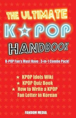 The Ultimate Kpop Handbook: Kpop Fan's Must Have: 3-In-1 Combo Pack Authored by Fandom Media (Paperback)