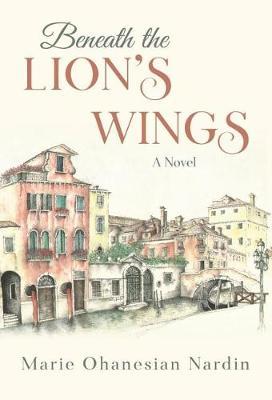 Beneath the Lion's Wings (Hardback)