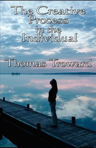 The Creative Process in the Individual: (illustrated edition) (Paperback)