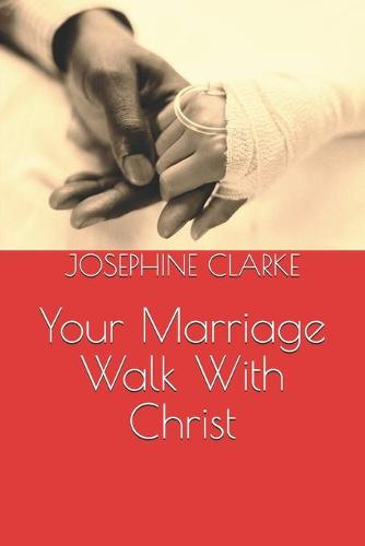 Your Marriage Walk With Christ (Paperback)