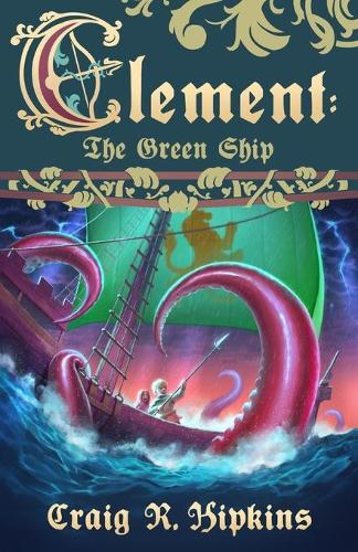 Clement: The Green Ship - Clement 2 (Paperback)