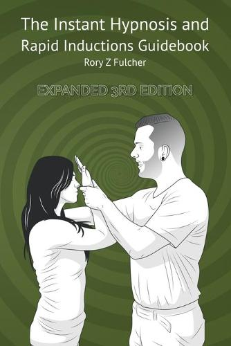 The Instant Hypnosis and Rapid Inductions Guidebook (Paperback)