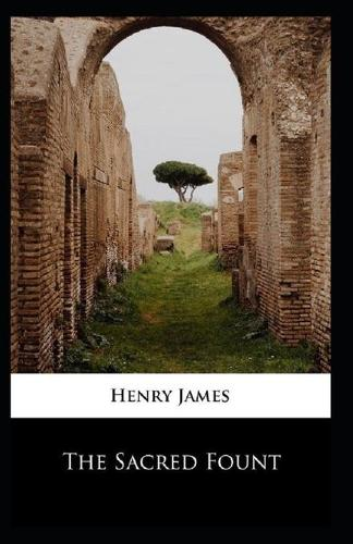The Sacred Fount: Henry James (Classic American Literature) [Annotated] (Paperback)
