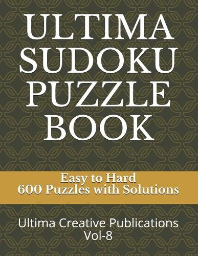 Ultima Sudoku Puzzle Book: Easy to Hard 600 Puzzles with Solutions (Paperback)