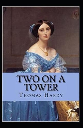 Two on a Tower -Thomas Hardy Original Edition(Annotated) (Paperback)