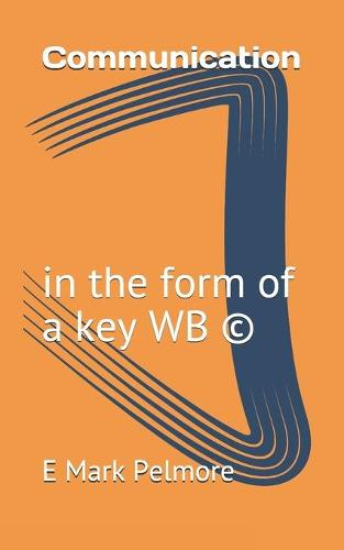 Communication: in the form of a key WB (c) - Communication: In the Form of a Key (Paperback)
