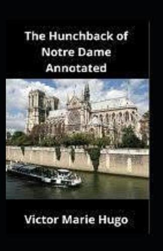 The Hunchback of Notre Dame Annotated (Paperback)
