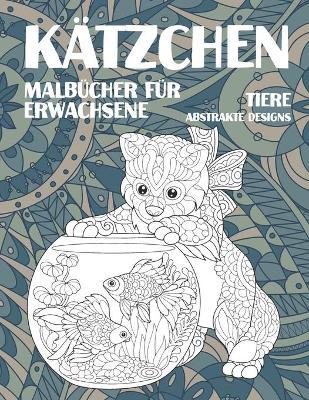 Malbucher fur Erwachsene - Abstrakte Designs - Tiere - Katzchen (Paperback)