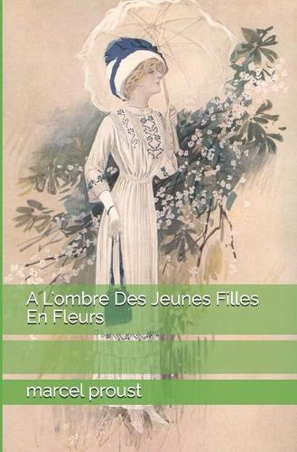 A L'ombre Des Jeunes Filles En Fleurs (Paperback)