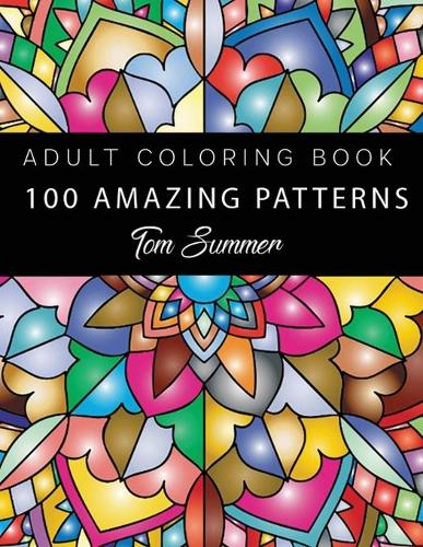 Coloring Book For Adults: 100 Mandalas - Stress Relieving Mandala Designs for Adults Relaxation (Paperback)