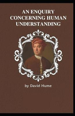 Enquiry Concerning Human Understanding: illustrated edition (Paperback)