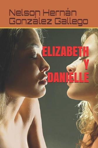 Elizabeth Y Danielle (Paperback)