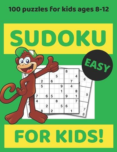 Sudoku For Kids 8-12: Puzzles book for children to improve logic skills of your kids great gift for sudoku lovers (Paperback)