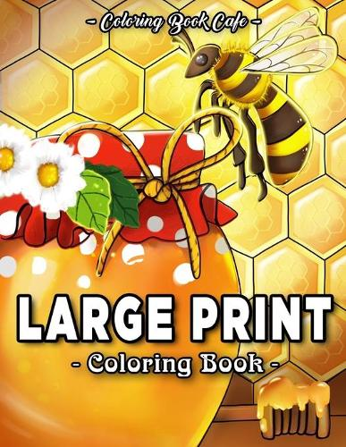 Large Print Coloring Book: An Adult Coloring Book Featuring Fun, Easy and Relaxing Designs - Large Print Coloring Books 2 (Paperback)