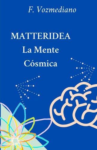 MATtERIDEA: El nuevo paradigma - Organizacion de la Naturaleza (Paperback)
