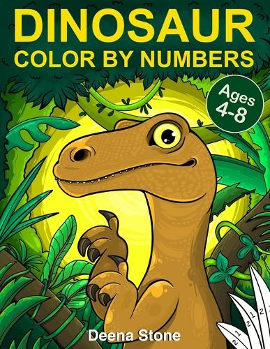 Dinosaur Color By Numbers: Coloring Book for Kids Ages 4-8 - Great Gift For Boys & Girls (Paperback)