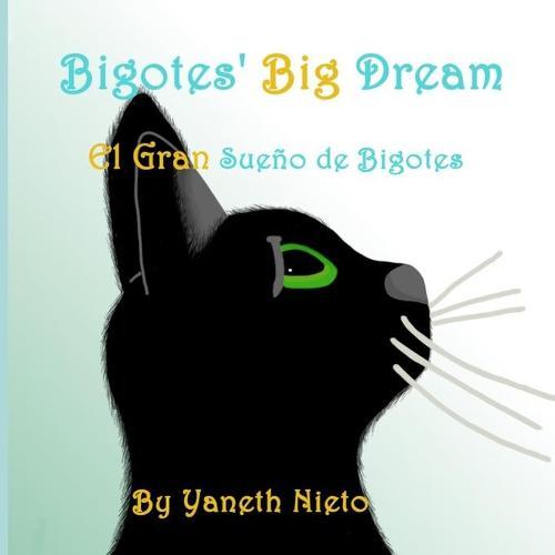 Bigotes' Big Dream: El Gran Sueno de Bigotes (Paperback)