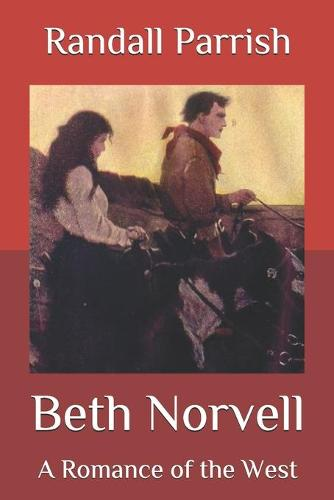 Beth Norvell: A Romance of the West (Paperback)