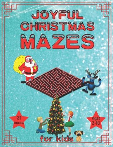 Joyful Christmas Mazes for Kids: Christmas Activity Book for Kids, Teens and Adults, A Fun Kid & Adults Workbook Game For Learning and Mazes! (Paperback)