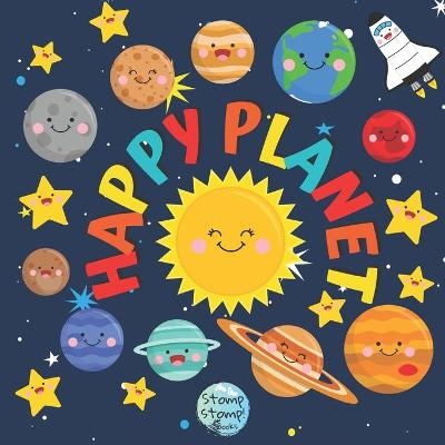 Happy Planet: My First Cute Book of Space with 8 Little Planets - Gift for Mother and Baby - Baby Books 0-6 6-12 Months (Paperback)