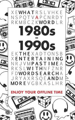 What A Word - 1980s - 1990s: The entertaining pastime with Wordsearch and more (Paperback)