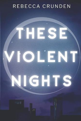 These Violent Nights (Paperback)