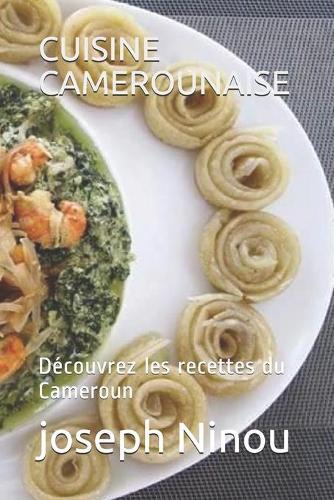 Cuisine Camerounaise: Decouvrez les recettes du Cameroun (Paperback)