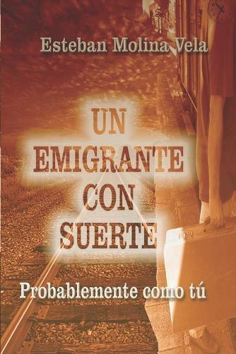 Un Emigrante Con Suerte (Paperback)