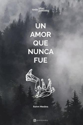 Un amor que nunca fue - de Lo Que Nunca Fue 1 (Paperback)