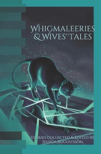 Whigmaleeries & Wives' Tales (Paperback)