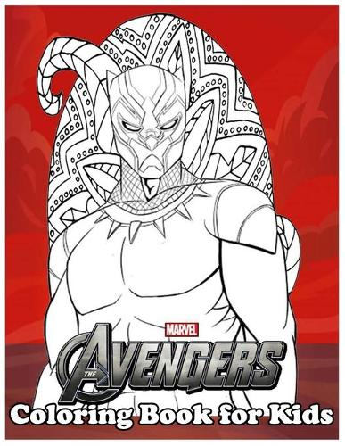 The Avengers Coloring Book for Kids: Amazing 120 Pages Coloring Book large With illustrations Great Coloring Book for Boys, Girls, Toddlers, Preschoolers, Kids (Ages 3-6, 6-8, 8-12) (Paperback)