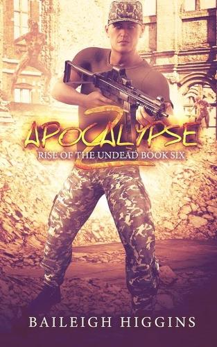 Apocalypse Z: Book 6 - Rise of the Undead 6 (Paperback)