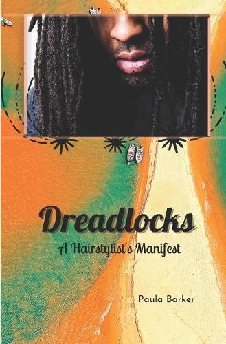 Dreadlocks, A Hairstylist's Manifest (Paperback)