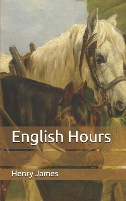 English Hours (Paperback)