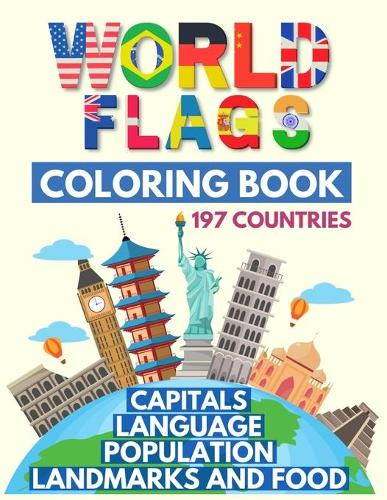 World Flags Coloring Book: Learn All Countries of the World / Geography Gift for Kids and Adults (Paperback)