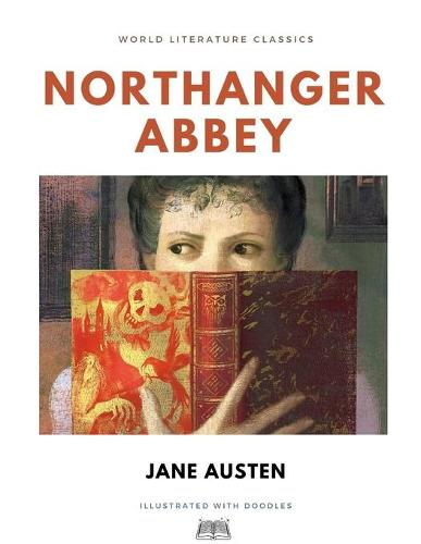 Northanger Abbey / Jane Austen / World Literature Classics / Illustrated with doodles (Paperback)